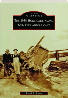 THE 1938 HURRICANE ALONG NEW ENGLAND'S COAST: Images of America