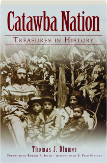 CATAWBA NATION: Treasures in History