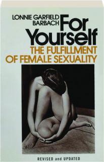 FOR YOURSELF, REVISED: The Fulfillment of Female Sexuality