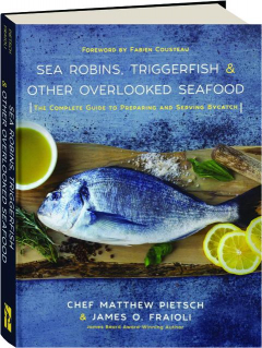 SEA ROBINS, TRIGGERFISH & OTHER OVERLOOKED SEAFOOD