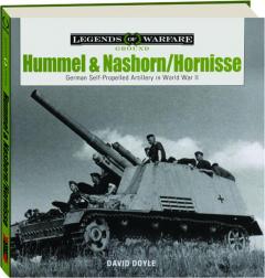 HUMMEL & NASHORN / HORNISSE: German Self-Propelled Artillery in World War II
