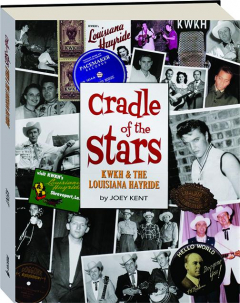 CRADLE OF THE STARS: KWKH & the Louisiana Hayride
