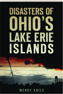DISASTERS OF OHIO'S LAKE ERIE ISLANDS