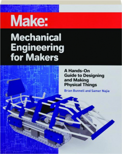 MAKE: Mechanical Engineering for Makers