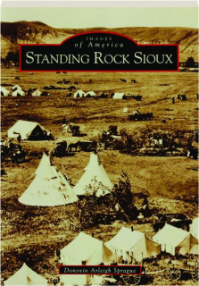 STANDING ROCK SIOUX: Images of America