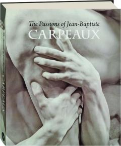 THE PASSIONS OF JEAN-BAPTISTE CARPEAUX