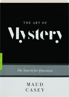 THE ART OF MYSTERY: The Search for Questions