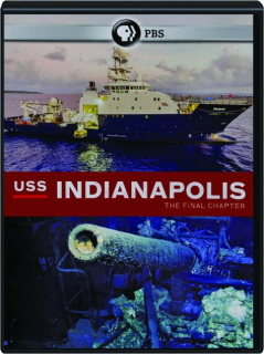 USS <I>INDIANAPOLIS:</I> The Final Chapter