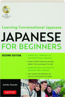 JAPANESE FOR BEGINNERS, SECOND EDITION: Learning Conversational Japanese