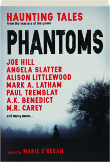 PHANTOMS: Haunting Tales from the Masters of the Genre