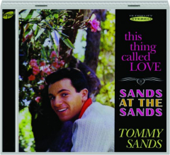 TOMMY SANDS: This Thing Called Love / Sands at the Sands