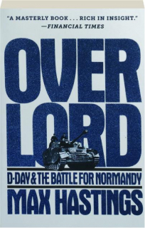 OVERLORD: D-Day & the Battle for Normandy
