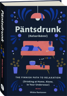 PANTSDRUNK: The Finnish Path to Relaxation