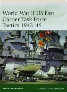 WORLD WAR II US FAST CARRIER TASK FORCE TACTICS 1943-45: Elite 232