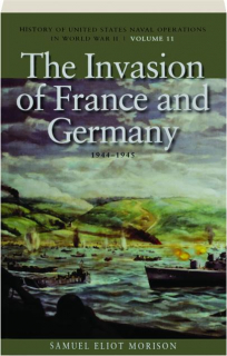 THE INVASION OF FRANCE AND GERMANY, 1944-1945