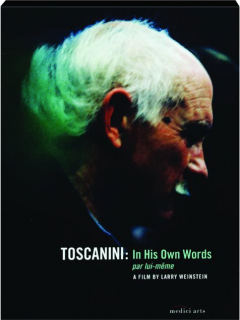 TOSCANINI: In His Own Words