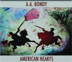 A.A. BONDY: American Hearts
