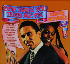 WILLIE MITCHELL: Ooh Baby, You Turn Me On