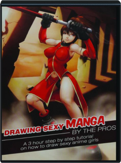 DRAWING SEXY MANGA BY THE PROS