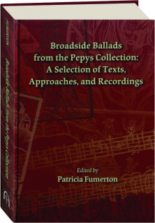 BROADSIDE BALLADS FROM THE PEPYS COLLECTION