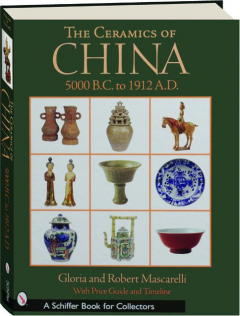 THE CERAMICS OF CHINA, 5000 B.C. TO 1912 A.D