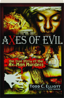 AXES OF EVIL: The True Story of the Ax-Man Murders