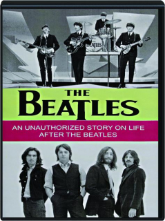 THE BEATLES: An Unauthorized Story on Life After the Beatles