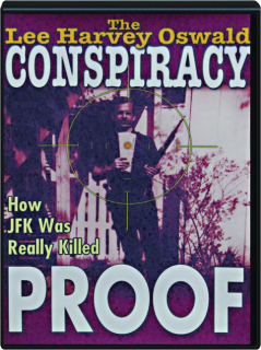PROOF: The Lee Harvey Oswald Conspiracy