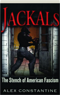 JACKALS: The Stench of American Fascism