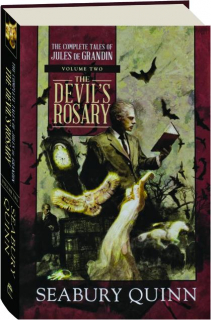 THE DEVIL'S ROSARY, VOLUME TWO: The Complete Tales of Jules deGrandin