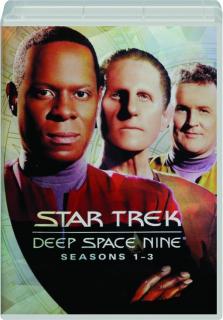 <I>STAR TREK</I>--DEEP SPACE NINE: Seasons 1-3