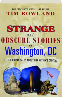 STRANGE AND OBSCURE STORIES OF WASHINGTON, DC