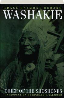 WASHAKIE: Chief of the Shoshones