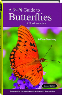 A SWIFT GUIDE TO BUTTERFLIES OF NORTH AMERICA, SECOND EDITION