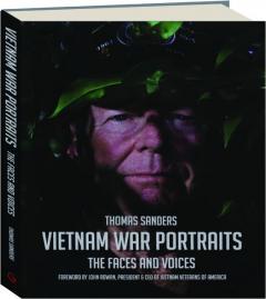 VIETNAM WAR PORTRAITS: The Faces and Voices