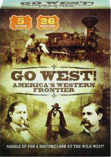 GO WEST! America's Western Frontier