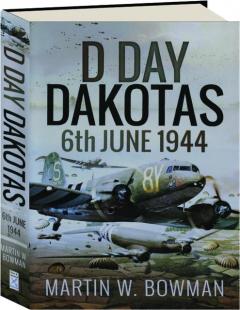 D-DAY DAKOTAS 6TH JUNE, 1944