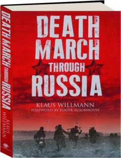 DEATH MARCH THROUGH RUSSIA