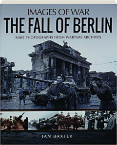 THE FALL OF BERLIN: Images of War