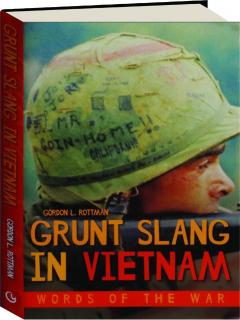 GRUNT SLANG IN VIETNAM: Words of the War