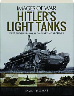 HITLER'S LIGHT TANKS: Images of War