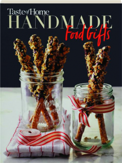 <I>TASTE OF HOME</I> HANDMADE FOOD GIFTS