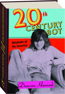 20TH CENTURY BOY: Notebooks of the Seventies