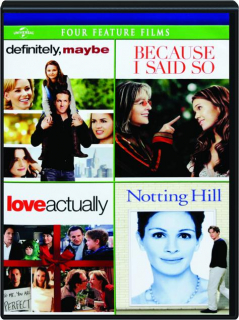 DEFINITELY, MAYBE / BECAUSE I SAID SO / LOVE ACTUALLY / NOTTING HILL