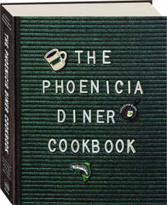 THE PHOENICIA DINER COOBOOK