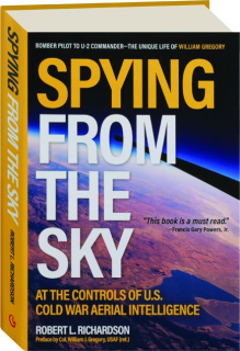 SPYING FROM THE SKY: At the Controls of U.S. Cold War Aerial Intelligence