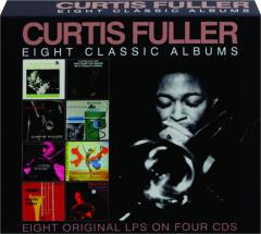 CURTIS FULLER: Eight Classic Albums