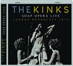 THE KINKS: Soap Opera Live
