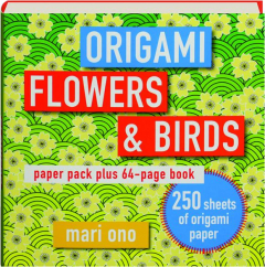 ORIGAMI FLOWERS & BIRDS