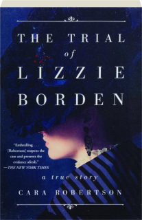 THE TRIAL OF LIZZIE BORDEN: A True Story